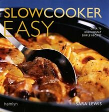 Slowcooker Easy: Over 70 Deliciously Simple Recipes By Sara Lew .9780600615125