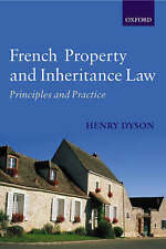 NEW French Property and Inheritance Law: Principles and Practice by Henry Dyson