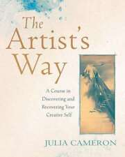 The Artist's Way: A Course in Discovering and Recovering Your Creative Self by C