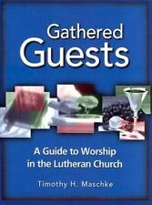 Gathered Guests: A Guide to Worship in the Lutheran Church