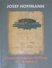 Josef Hoffmann, Ornament zwischen Hoffnung und Verbrechen