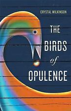 Kentucky Voices: The Birds of Opulence by Crystal Wilkinson (2016, Hardcover)