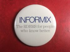 Button pin badge Informix the rdbms for people who know better. original rare