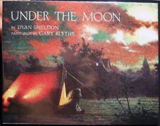 1994 UNDER THE MOON DYAN SHELDON GARY BLYTHE ART EARLY AMERICA STORY 1st ED.