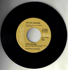 """WAYLON JENNINGS! - """"CAN'T YOU SEE"""" B/W """"I'LL GO BACK TO HER"""" RCA-10721 ST 45 VG!"""