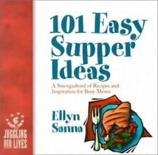 101 Easy Supper Ideas: How to Feed Your Family Every Night Without Spending You