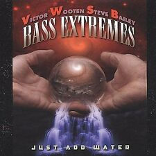 Just Add Water * by Bass Extremes (CD, Oct-2001, Tone Center)