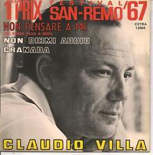 """EP 3 TITRES--CLAUDIO VILLA--NON PENSARE A ME / NON DIRMI ADDIO """"SAN REMO 67"""""""