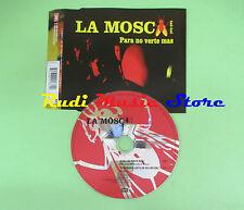CD singolo LA MOSCA TSE' TSE' para no verte mas 2000 italy 8 89166 2(S17**)no mc