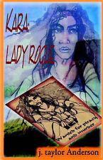 Kara: Lady Rogue by Anderson, J. Taylor
