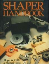 Shaper Handbook by Roger W. Cliffe and Michael Holtz (2002, Paperback, Reprint)