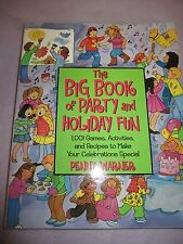 The Big Book of Party and Holiday Fun by Penny Warner (1998, paperback)