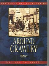 Around Crawley, With Charlwood, Worth, Ifield, Pease Pottage. History - Sussex