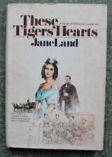 Kathryn Borland SIGNED - These Tigers' Hearts by Jane Land - RARE 1st Edition