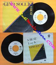 LP 45 7'' GINO SOCCIO S-beat Love is 1980 italy WARNER W 17648 no cd mc dvd*