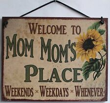 Mom Mom s Sign Plaque Welcome Place Grandma Weekends Weekdays Whenever #1 Usa