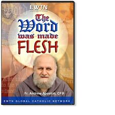 THE WORD WAS MADE FLESH W/*ANDREW APOSTOLI* AN EWTN DVD