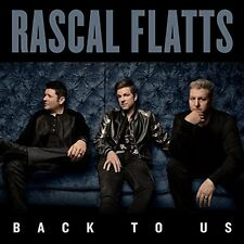 RASCAL FLATTS CD - BACK TO US (2017) - NEW UNOPENED - COUNTRY
