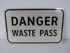 Generic 731350024 16 Inch x 10 Inch Danger Waste Pass Sign ! NOP !