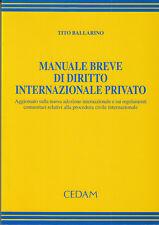 DIRITTO BALLARINO TITO MANUALE BREVE DI DIRITTO INTERNAZIONALE PRIVATO 2002