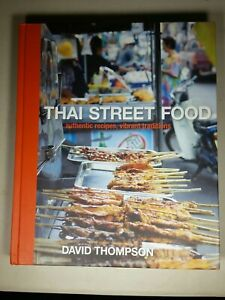 Thai Street Food: Authentic Recipes, Vibrant Traditions [A Cookbook]