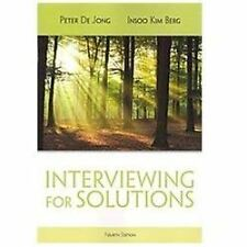 HSE 123 Interviewing Techniques: Interviewing for Solutions by Peter De Jong...