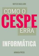 Teste-A-Prova: Como o Cespe Erra: Informática by Mateus Maellard (2015,...