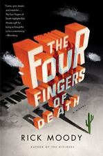 The Four Fingers of Death: A Novel by Rick Moody