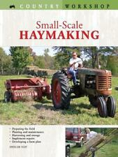 Small-Scale Haymaking Book~Species~Planting~Harvesting~Testing~Equipment~NEW
