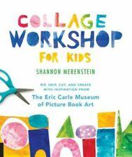 Collage Workshop for Kids Rip Snip Cut Create Inspir by Merenstein Shannon