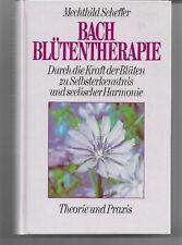 Bach - Blüten - Therapie von Mechthild Scheffler - Theorie und Praxis