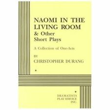 Naomi in the Living Room and Other Short Plays: A Collection of One-Ac-ExLibrary