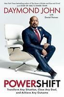 Powershift: Transform Any Situation, Close Any Deal, and Achi... by Daymond John