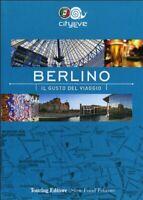 Berlino Il gusto del viaggioTouring guida viaggi vacanze germania 803 nuovo