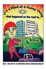 NEW It's a Kind of a Funny Thing: That happened on the road to...