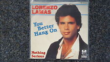 Lorenzo Lamas - You better hang on 7'' Single