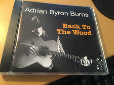 "Adrian Byron Burns ""Back To The Wood"" cd"