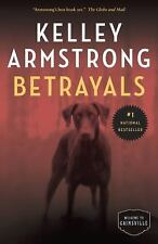 The Cainsville: Betrayals by Kelley Armstrong (2017, Paperback)