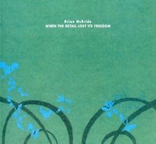 Brian McBride - When Detail Lost Its Freedom [CD]