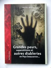 GRANDES PEURS SUPERSTITIONS ET  DIABLERIES PAYS BEAUCERON - PAR MICHEL BRICE