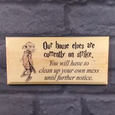 House Elves On Strike Plaque / Sign /Gift - Harry Potter Dobby House Kitchen 494
