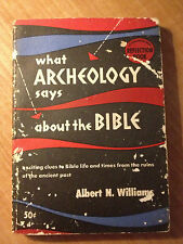 What Archeology Says About The Bible by Albert N. Williams (1957) store#2863