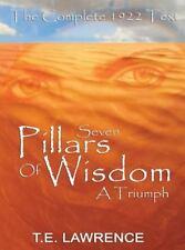 Seven Pillars of Wisdom: A Triumph: By T E Lawrence, Thomas Edward Lawrence