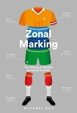 Zonal Marking The Making of Modern European Football 9780008291167   Brand New