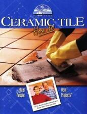 Ceramic Tile How to: Real People-Real Projects (Hometime Series)