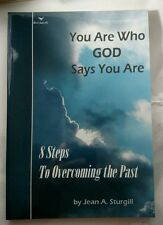 SIGNED - You Are Who GOD Says You Are : 8 Steps to Overcoming the Past