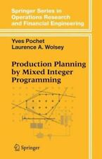 Production Planning by Mixed Integer Programming by Yves Pochet and Laurence...