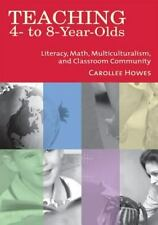 Teaching 4-To-8-Year-Olds: Literacy, Math, Multiculturalism, and Class-ExLibrary