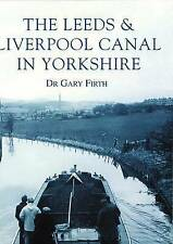 The Leeds and Liverpool Canal in Yorkshire by Gary Firth (Paperback, 1999)
