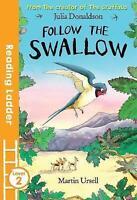 Follow the Swallow by Donaldson, Julia (Paperback book, 2016)